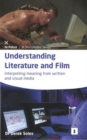 Image for Understanding literature and film  : interpreting meaning from written and visual media