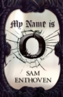 Image for My name is O