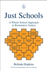 Image for Just schools  : a whole school approach to restorative justice