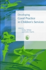 Image for Developing good practice in children's services