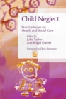 Image for Child neglect  : practice issues for health and social care