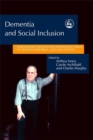 Image for Dementia and social inclusion  : marginalised groups and marginalised areas of dementia research, care and practice