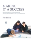 Image for Making it a success  : practical strategies and worksheets for teaching students with autism spectrum disorder