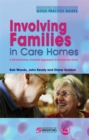 Image for Involving families in care homes  : a relationship-centred approach to dementia care