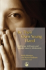 Image for By their own young hand  : deliberate self-harm and suicidal ideas in adolescents