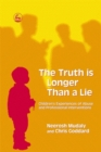 Image for The truth is longer than a lie  : children's experiences of abuse and professional interventions