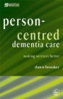 Image for Person-centred dementia care  : making services better