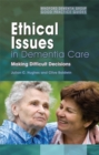 Image for Ethical issues in dementia care  : making difficult decisions