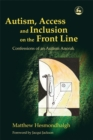Image for Autism, access and inclusion on the front line  : confessions of an autism anorak