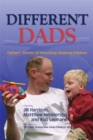 Image for Different dads  : fathers' stories of parenting disabled children
