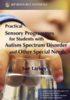 Image for Practical sensory programmes  : for students with autism spectrum disorders