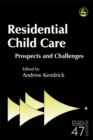 Image for Residential Child Care : Prospects and Challenges