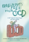 Image for Breaking free from OCD  : a CBT guide for young people and their families