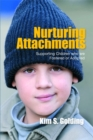 Image for Nurturing attachments  : supporting children who are fostered or adopted