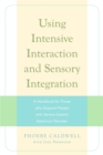 Image for Using intensive interaction and sensory integration  : a handbook for those who support people with severe autistic spectrum disorder