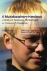 Image for A multidisciplinary handbook of child and adolescent mental health for front-line professionals