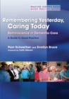 Image for Remembering yesterday, caring today  : reminiscence in dementia care