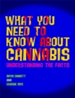 Image for What you need to know about cannabis  : understanding the facts