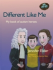 Image for Different like me  : my book of autism heroes