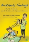 Image for Brotherly feelings  : me, my emotions, and my brother with Asperger's syndrome