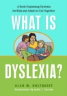 Image for What is dyslexia?  : a book explaining dyslexia for kids and adults to use together