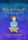 Image for Why do I have to?  : a book for children who find themselves frustrated by everyday rules