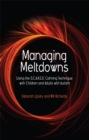Image for Managing meltdowns  : using the S.C.A.R.E.D calming technique with children and adults with autism