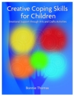 Image for Creative coping skills for children  : emotional support through arts and crafts activities
