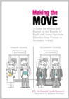 Image for Making the move  : a guide for schools and parents on the transfer of pupils with autism spectrum disorders (ASDs) from primary to secondary school