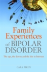 Image for Family experiences of bipolar disorder  : the ups, the downs and the bits in between