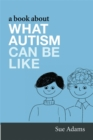 Image for A book about what autism can be like