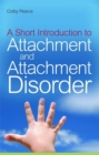 Image for A short introduction to attachment and attachment disorder