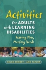 Image for Activities for adults with learning disabilities  : having fun, meeting needs