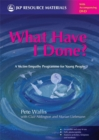 Image for What have I done?  : a victim empathy programme for young people