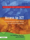 Image for Access to ICT  : curriculum planning and practical activities for pupils with learning difficulties