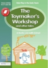 Image for The toy maker's workshop and other stories  : role play in the early years