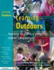 Image for Learning outdoors  : improving the quality of young children's play outdoors
