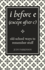 Image for I before E (except after C)  : old-school ways to remember stuff