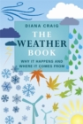 Image for The weather book  : why it happens and where it comes from