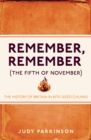 Image for Remember, remember (the fifth on November): the history of Britain in bite-sized chunks