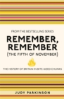 Image for Remember, remember (the fifth of November)  : the history of Britain in bite-sized chunks