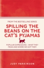 Image for Spilling the beans on the cat's pyjamas: popular expressions - what they mean and where we got them