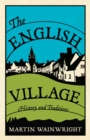 Image for The English village  : history and traditions