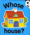 Image for Whose House?