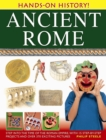 Image for Ancient Rome  : step into the time of the Roman Empire, with 15 step-by-step projects and over 370 exciting pictures