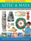 Image for Aztec & Maya  : rediscover the lost world of ancient Central America, with 450 exciting pictures and 15 step-by-step projects
