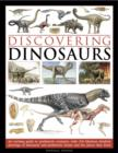 Image for Discovering dinosaurs  : an exciting guide to prehistoric creatures, with 350 fabulous detailed drawings of dinosaurs and prehistoric beasts and the places they lived