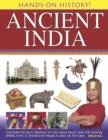 Image for Ancient India  : discover the rich heritage of the Indus Valley and the Mughal Empire, with 15 step-by-step projects and 340 pictures