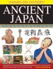 Image for Ancient Japan  : step back to the time of shoguns and samurai, with 15 step-by-step projects and over 330 exciting pictures