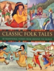 Image for Classic folk tales  : 80 traditional stories from around the world